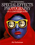 Zuckerman, Jim: Outstanding Special Effects Photography on a Limited Budget