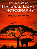 Zuckerman, Jim: Techniques of Natural Light Photography