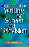 Tobias, Ron: The Insider's Guide to Writing for Screen and Television