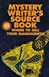 Borcherding, David H.: Mystery Writer&#39;s Sourcebook: Where to Sell Your Manuscripts