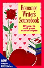 Romance Writer's Sourcebook: Where to Sell…