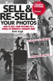 Engh, Rohn: Sell &amp; Re-Sell Your Photos: How to Sell Your Pictures to a World of Markets a Mailbox Away