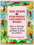 Ten Steps to Publishing Children's Books:…