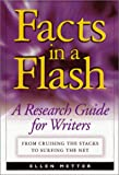 Metter, Ellen: Facts in a Flash: A Research Guide  From Cruising the Stacks to Surfing the Net