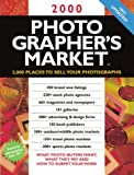 Lane, Megan: 2000 Photographer's Market: 2,000 Places to Sell Your Photographs