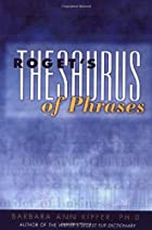 Roget's Thesaurus of Phrases by Barbara Ann…