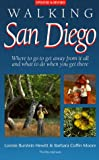 Hewitt, Lonnie Burstein: Walking San Diego: Where to Go to Get Away from It All & What to Do When You Get There