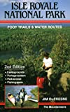 DuFresne, Jim: Isle Royale National Park: Foot Trails and Water Routes