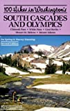 Manning, Harvey: 100 Hikes in Washington's South Cascades and Olympics: Chinook Pass White Passs Goat Rocks Mount St. Helens Mount Adams