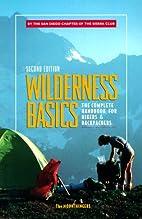 Wilderness Basics: The Complete Handbook for…
