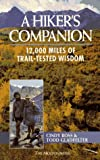 Ross, Cindy: A Hiker's Companion: 12,000 Miles of Trail-Tested Wisdom