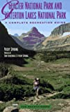 Kirkendall, Tom: Glacier National Park and Waterton Lakes National Park: A Complete Recreation Guide