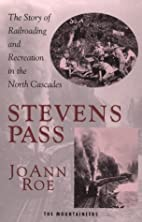 Stevens Pass: The Story of Railroading and…