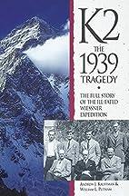K2: The 1939 Tragedy by Andrew J. Kauffman