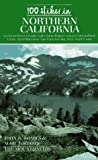 Soares, John R.: 100 Hikes in Northern California: Covers the Coast Range and the North Coast, the Bay Area, and the Klamath, Cascade, and Sierra Nevada Mountains