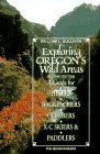 Sullivan, William L.: Exploring Oregon's Wild Areas: A Guide for Hikers, Backpackers, Xc Skiers and Paddlers