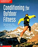Musnick, David: Conditioning for Outdoor Fitness: A Comprehensive Training Guide