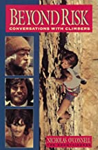 Beyond Risk: Conversations With Climbers by…