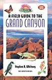 Whitney, Stephen: A Field Guide to the Grand Canyon