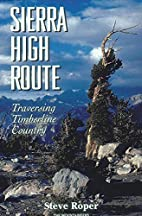 The Sierra High Route: Traversing Timberline…