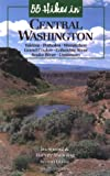 Manning, Harvey: 55 Hikes in Central Washington: Yakima, Pot Holes, Wenatchee, Grand Coulee, Columbia River, Snake River, Umtanum