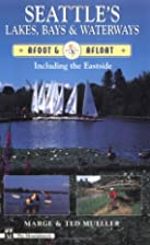 Seattle's Lakes, Bays & Waterways: Afoot &…
