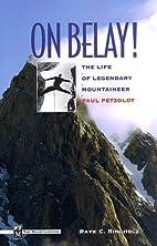 On Belay!: The Life of Legendary Mountaineer…