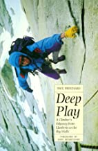 Deep Play: A Climber's Odyssey from…