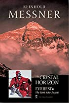 The crystal horizon: Everest--the first solo…