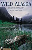 Simmerman, Nancy: Wild Alaska: The Complete Guide to Parks, Preserves, Wildlife Refuges, & Other Public Lands, Second Edition