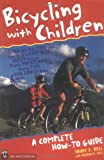 Bell, Trudy E.: Bicycling With Children: A Complete How-To Guide