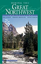 Hiking the Great Northwest: 55 Greatest…