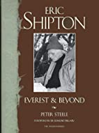 Eric Shipton: Everest and Beyond by Peter…