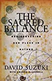 Suzuki, David T.: The Sacred Balance: Rediscovering Our Place in Nature