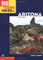 100 Classic Hikes in Arizona, 2nd Edition by…