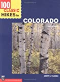 Warren, Scott S.: 100 Classic Hikes in Colorado