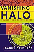 Vanishing Halo: Saving the Boreal Forest by…