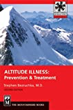 Bezruchka, Stephen: Altitude Illness: Prevention & Treatment