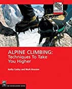 Alpine Climbing : Techniques to Take You…
