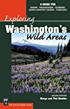 Mueller, Marge: Exploring Washington's Wild Areas: A Guide for Hikers, Backpackers, Climbers, Cross-Country Skiers, Paddlers