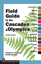 Field Guide to the Cascades & Olympics by…