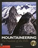 The Mountaineers: Mountaineering: The Freedom of the Hills