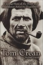 An Unsung Hero: Tom Crean - Antarctic…