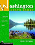 Mueller, Marge: Washington State Parks: A Complete Recreation Guide
