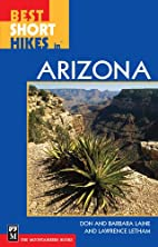 Best Short Hikes in Arizona by Don Laine