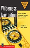 Burns, Bob: Wilderness Navigation: Finding Your Way Using Map, Compass, Altimeter, &amp; Gps