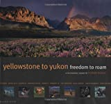Schulz, Florian: Yellowstone To Yukon: Freedom to Roam