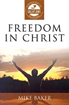 Freedom in Christ: Galatians (3:16) by Mike…