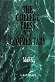 Black, Allen: The College Press Niv Commentary: Mark