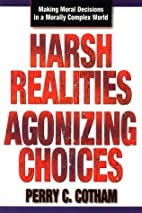 Harsh Realities Agonizing Choices: Making…